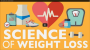 THE SCIENCE OF LOSING WEIGHT