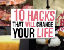 10 Hacks That Will Change YourLife