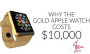 Why the Gold Apple Watch Costs$10,000