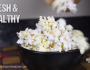 Homemade Microwave Popcorn Is Better Than StoreBought