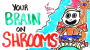 Your Brain OnShrooms
