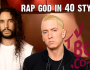 Eminem's Rap God Performed In 40 Different Styles